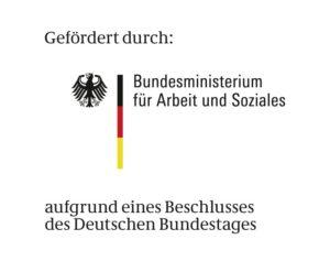 Gefördert durch: Bundesministerium für Arbeit und Soziales aufgrund eines Beschlusses des Deutschen Bundestages